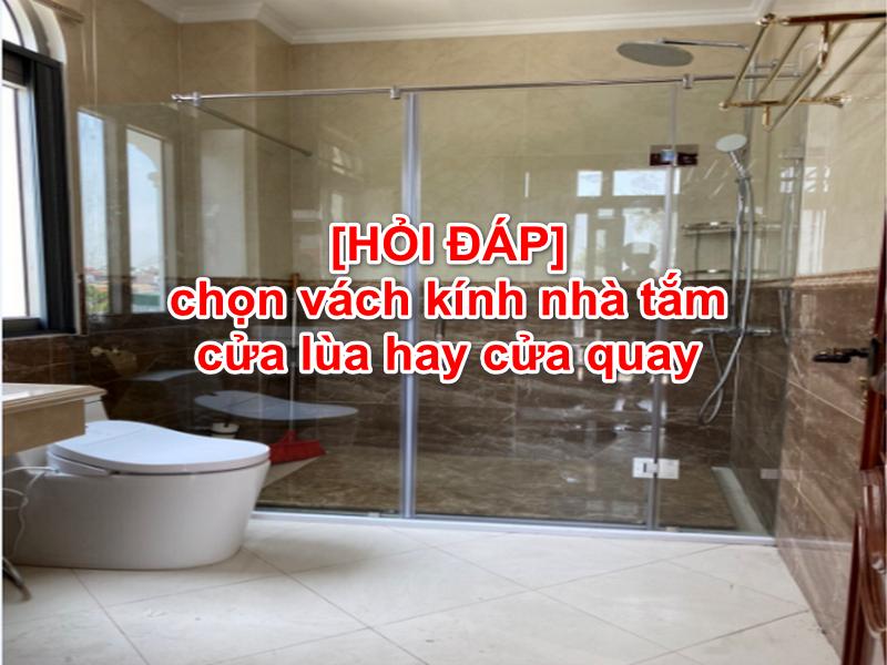 nên chọn vách kính nhà tắm cửa lùa hay cửa quay