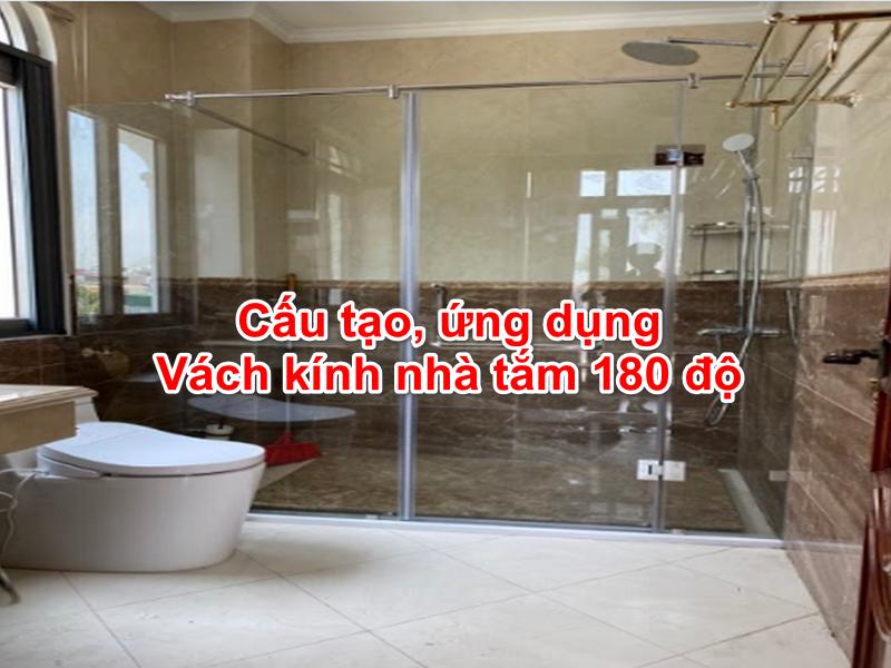 vách kính nhà tắm 180 độ rộng rãi tiện nghi