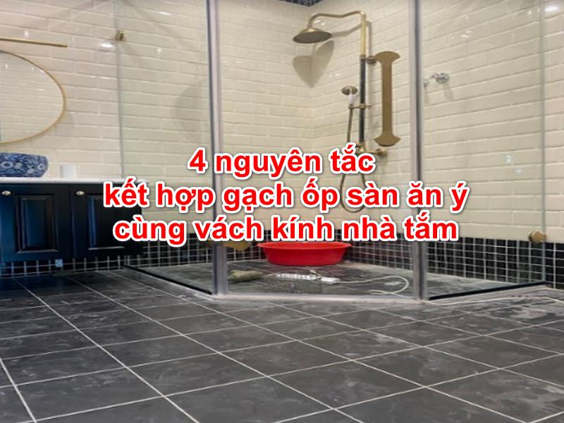 cần có nguyên tắc kết hợp gạch ốp sàn với vách kính nhà tắm
