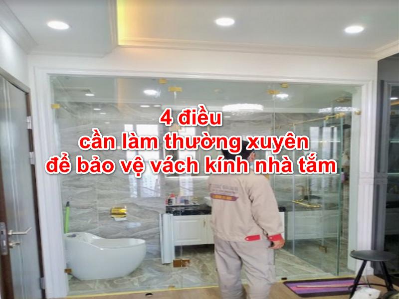 cần thường xuyên vệ sinh vách kính nhà tắm