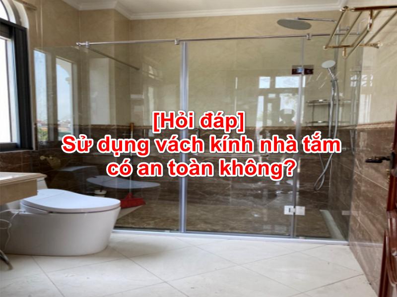 sử dụng vách kính nhà tắm mang lại an toàn cho người dùng