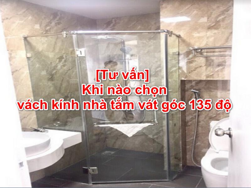 vách kính nhà tắm vát góc 135 độ tận dụng không gian hiệu quả