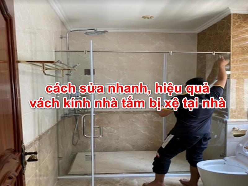cách sửa vách kính nhà tắm bị xệ nhanh đơn giản tại nhà