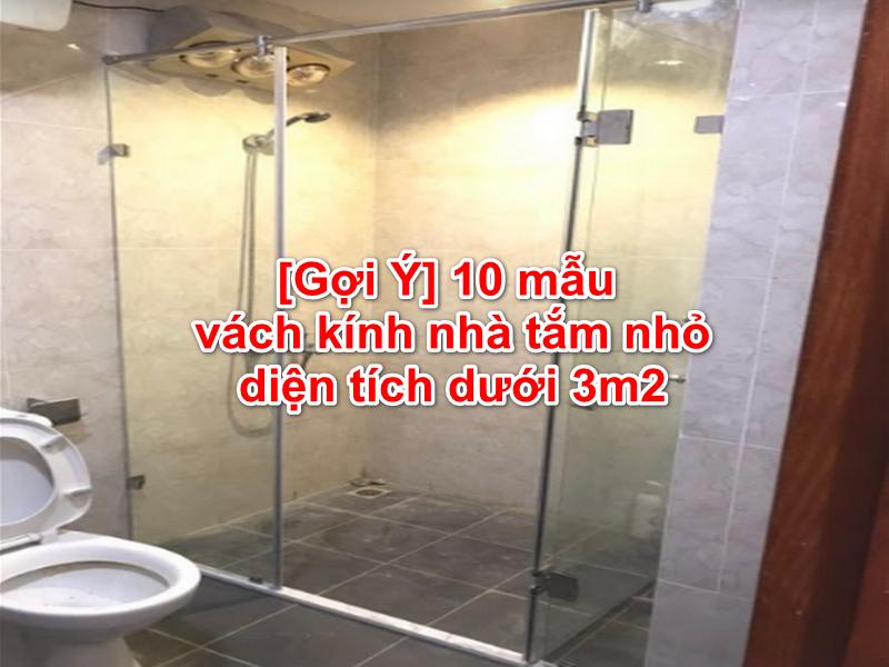 có rất nhiều kiểu vách kính nhà tắm cho diện tích nhỏ dưới 3m2