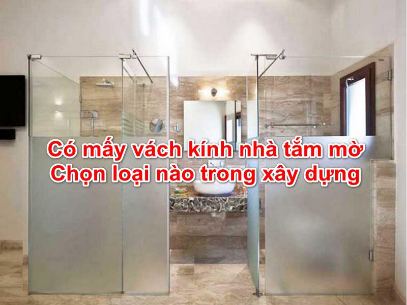 vách kính nhà tắm mờ mang lại sự riêng tư tế nhị cho người dùng