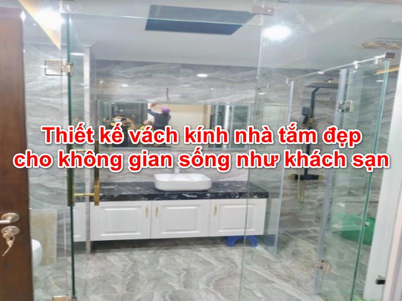 thiết kế vách kính nhà tắm đẹp cho không gian sống như khách sạn