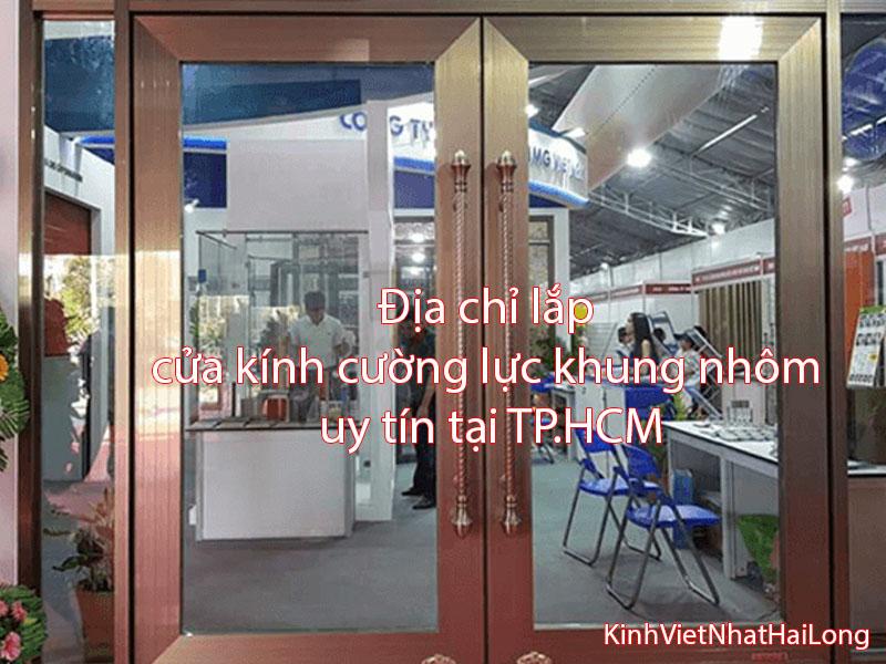 Địa chỉ lắp cửa kính cường lực khung nhôm uy tín tại TP.HCM