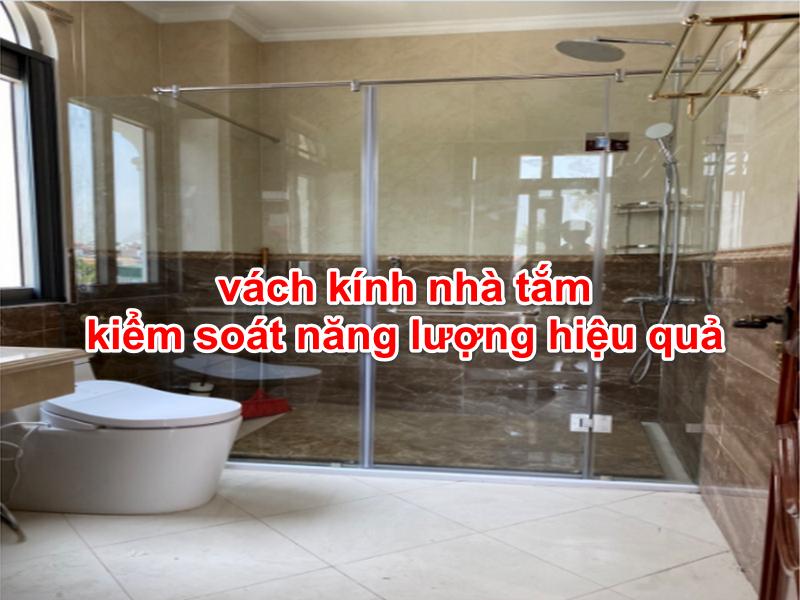 vách kính nhà tắm là giải pháp tối ưu kiểm soát năng lượng hiệu quả