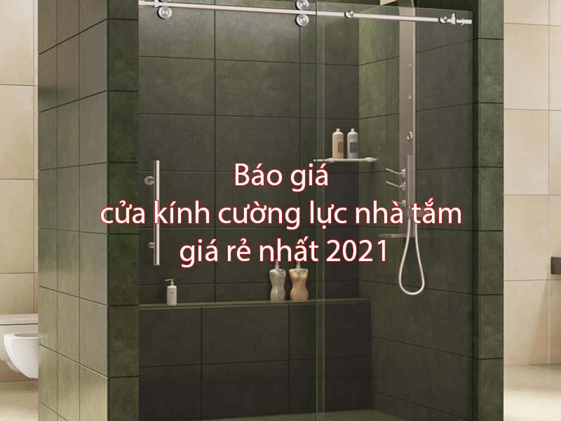 Báo giá cửa kính cường lực nhà tắm giá rẻ nhất 2021
